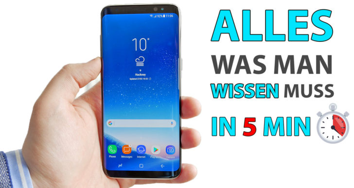 Samsung Galaxy S8 – der 5 Minuten Test!